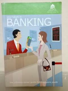 your future in Banking - The ultimate career guide for Singapore youth