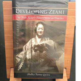 Developing Zeami: The Noh Actor's Attunement in Practice (Shelley Fenno Quinn, Paperback)