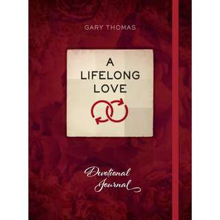 A Lifelong Love: Devotional Journal by Gary Thomas, Nathanael White