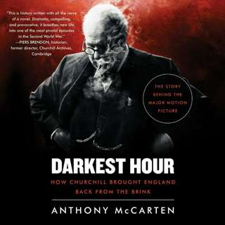 Darkest Hour: How Churchill Brought England Back from the Brink by Anthony McCarten