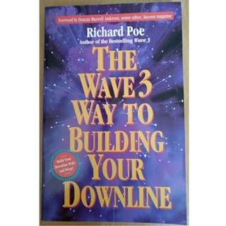 The Wave 3 - Way To Building Your Downline By Richard Poe