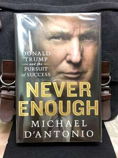 《Bran-New + The Biography -Truth About Trump Journey To Success and Failures + His History》Michael D'Antonio - NEVER ENOUGH : Donald Trump and the Pursuit of Success