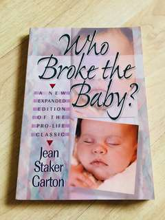 Who Broke the Baby (Pro life) (Abortion)