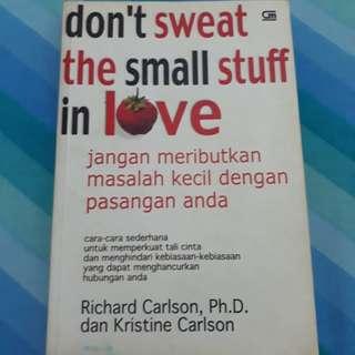 Don't sweat the small stuf in love. Buku seperti baru.