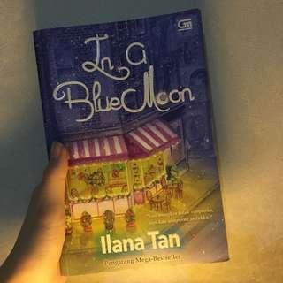 Novel Preloved. In a Blue Moon by Ilana Tan (Gramedia)