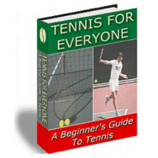 Tennis for Everyone: A Beginner's Guide To Tennis eBook