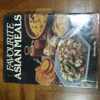 Cookbook - Favourite Asian Meals By Dorothy Ng