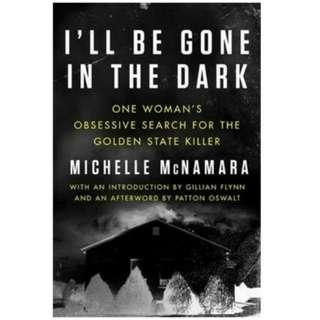 eBook - I'll Be Gone In The Dark by Michelle McNamara