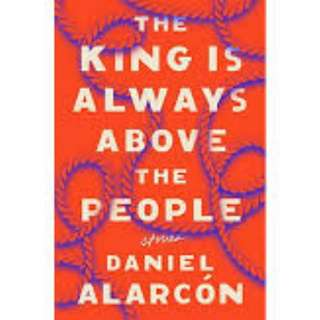 eBook - The King Is Always Above the People by Daniel Alarcon