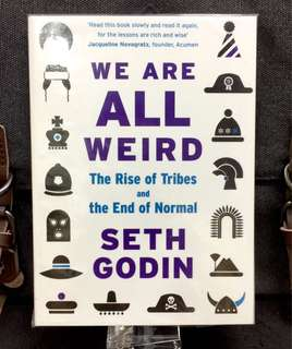 # Highly Recommended《Bran-New + Weird Is The New Normal》Seth Godin - WE ARE ALL WEIRD : The Rise of Tribes and the End of Normal