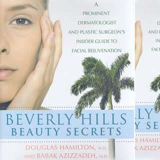 Beverly Hills Beauty Secrets: A Prominent Dermatologist and Plastic Surgeon's Insider Guide to Facial Rejuvenation by Douglas Hamilton