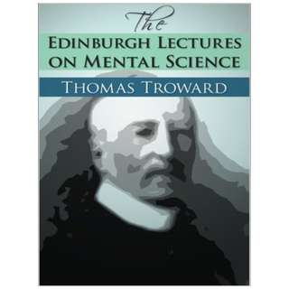 The Edinburgh Lectures On Mental Science (89 Page Mega eBook)