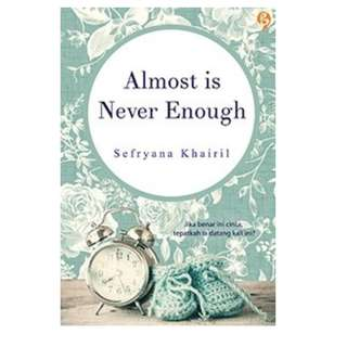 Ebook Almost is Never Enough - Sefryana Khairil
