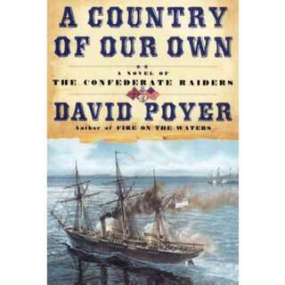 A Country of Our Own (Civil War at Sea, #2) by David Poyer