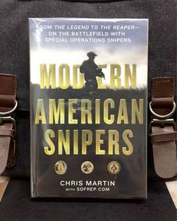 《Bran-New + Paperback Edition + Updated With New Material》Chris Martin - MODERN AMERICAN SNIPERS : From the Legend to the Reaper---On the Battlefield with Special Operations Snipers