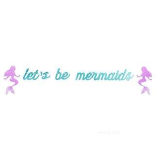Let's be mermaids Glitter Banner