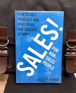 # Highly Recommended 《New Book Condition + If You Know How to Sell, You Know How to Succeed》Robert Ashton - SALES ! FOR NON-SALES PEOPLE : How to Sell Yourself and Your Ideas, and Succeed at Work