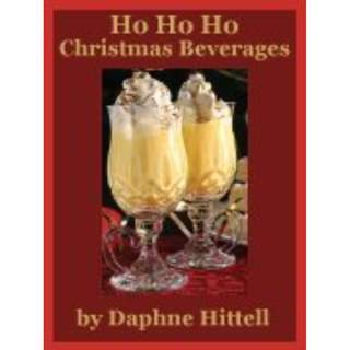 Ho Ho Ho Christmas Beverages By Daphne Page Hittell eBook