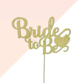 Bride To Be With Heart Gold Glitters Cake Topper