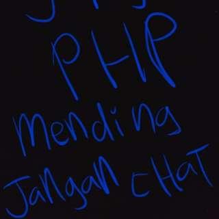 Yang gak serius atau php mending gak usah jail