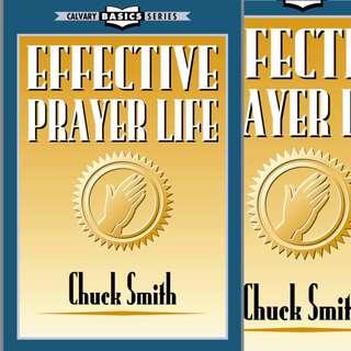 Effective Prayer Life by Chuck Smith
