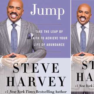 Jump: Take the Leap of Faith to Achieve Your Life of Abundance by Steve Harvey