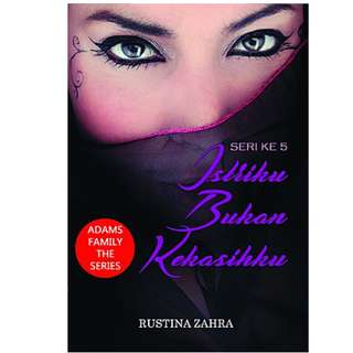 Ebook Istriku Bukan Kekasihku (Adams Family The Series #5) - Rustina Zahra
