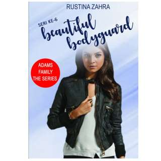 Ebook Beautiful Bodyguard (Adams Family The Series #6) - Rustina Zahra