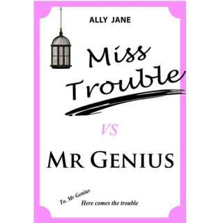 Ebook Miss Trouble vs Mr Genius - Ally Jane