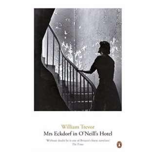 Mrs Eckdorf in O'Neill's Hotel by William Trevor