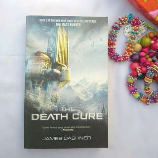 THE DEATH CURE - THE MAZE RUNNER SERIES (TERJEMAHAN)
