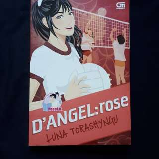 Novel D'ANGEL: ROSE by Luna Torashyngu (TeenLit GPU)
