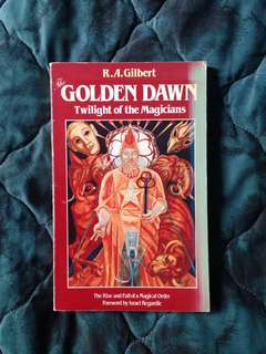 THE GOLDEN DAWN: TWILIGHT OF THE MAGICIANS