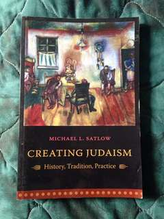 CREATING JUDAISM: HISTORY, TRADITION, PRACTICE by Michael L. Satlow