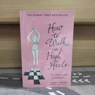 {preloved book} How to Walk in High Heels (The Girl's Guide to Everything) by Camilla Morton