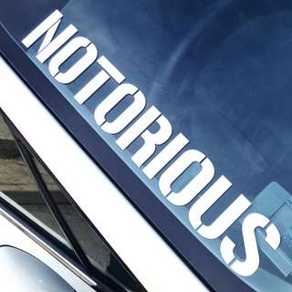 Notorious Car Sticker Decal