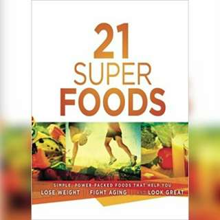 21 Super Foods: Simple, Power-Packed Foods that Help You Build Your Immune System, Lose Weight, Fight Aging, and Look Great by Jevon Bolden