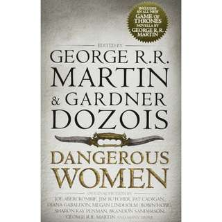 Dangerous Women (Dangerous Women Anthology) by George R.R. Martin (Editor), Gardner Dozois (Editor), and Various Authors.