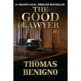 The Good Lawyer (Good Lawyer #1) by Thomas Benigno