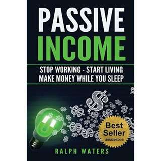 eBook - Passive Income: Stop Working, Start Living by Ralph Waters