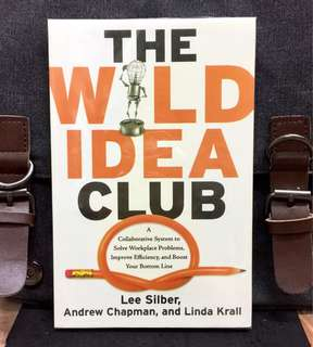 《New Book Condition + New Way To Get Your Company Thinking & Igniting Creative and Positive Solution》Lee Silber - THE WILD IDEA CLUB : A Collaborative System to Solve Workplace Problems, Improve Efficiency, and Boost Your Bottom Line