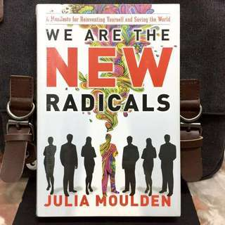 # Highly Recommended《Bran-New + Hardcover Edition + Be Different : Creating NEW Meaning In Yourself ,  Work & Discover A New Kind Of Sucess》Julia Moulden - WE ARE THE NEW RADICALS : A Manifesto For Reinventing Yourself And Saving The World