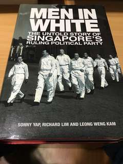 Men in white : the untold story of Singapore's ruling political party (2009)