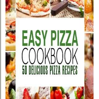 Easy Pizza Cookbook: 50 Delicious Pizza Recipes