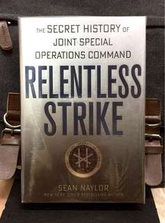 《New Book Condition + Hardcover Edition + Traces History of US Elite Counter-Terrorism Unit & It's Secret Missions Tactics》Sean Naylor - RELENTLESS  STRIKE : The Secret History of Joint Special Operations Command