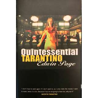 Quintessential Tarantino: The films of Quentin Tarantino by Edwin Page (Paperback)