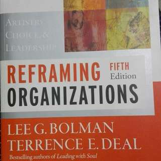 Reframing Organizations: Artistry, Choice, and Leadership, 5th Edition