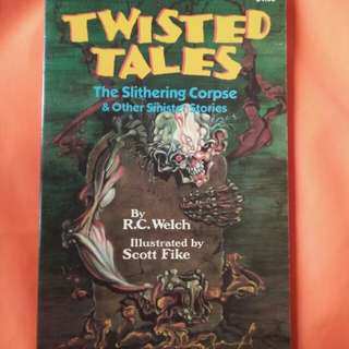 Twisted Tales : The Slithering Corpse & Other Sinister Stories