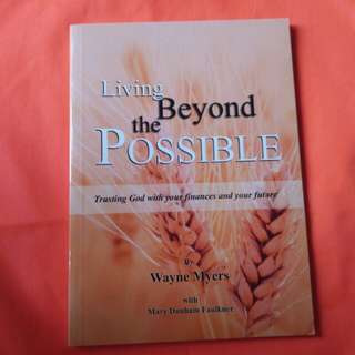 Living Beyond the Possible by Wayne Meyers