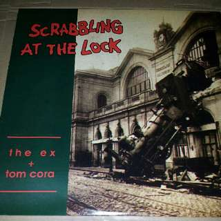 The Ex + Tom Cora ‎–Scrabbling At The Lock - Vinyl Record LP